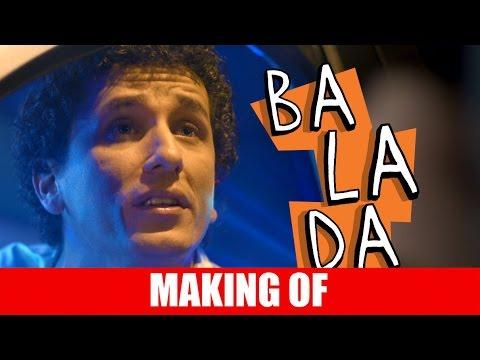 Making Of – Balada