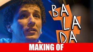 Vídeo - Making Of – Balada