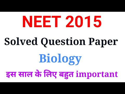 neet-2015-biology-solved-question-paper-  -very-important-for-upcoming-neet