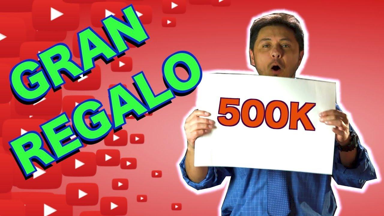 GRAN REGALO!!!!! 500,000 SUSCRIPTORES!!!!
