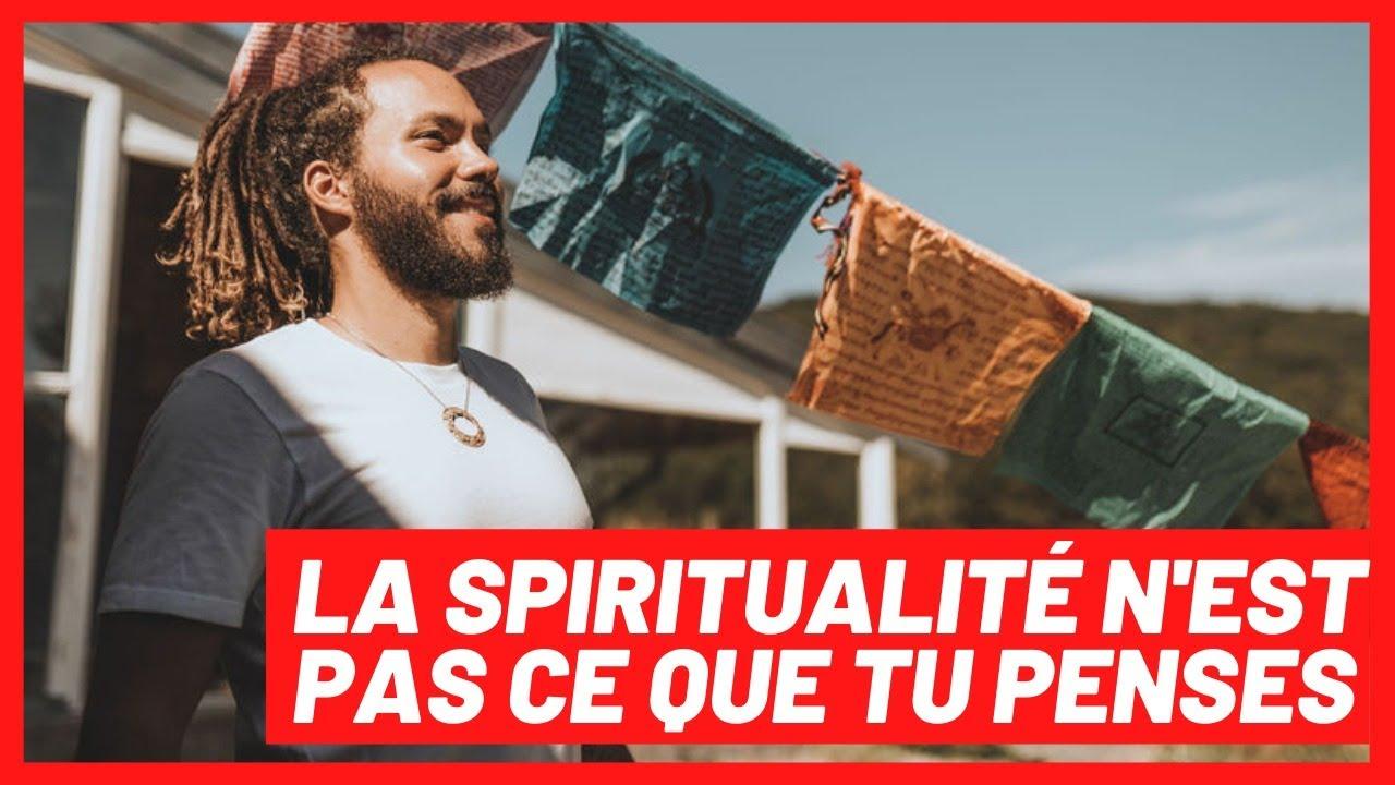 LA SPIRITUALITÉ N'EST PAS CE QUE TU PENSES - YouTube
