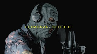 HGEMONA$ - TOO DEEP
