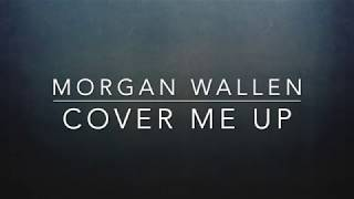 Morgan Wallen - Cover Me Up (Lyrics)