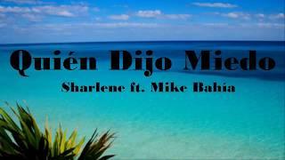 Sharlene - Quién Dijo Miedo ft. Mike Bahía (LETRA)