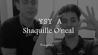 YSY A - Shaquille O'neal (Freestyle)