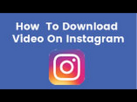 How to download video from Instagram on PC  (2017 / 2018)