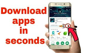 how to download any apps with in seconds without second space 2017 new trick