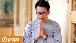 Về Dưới Phật Đài - Huỳnh Nguyễn Công Bằng [Official]