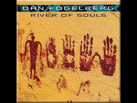 River of Souls -  Dan  Fogelberg