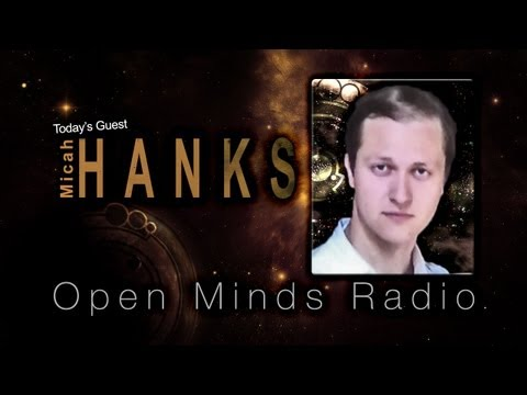 Micah Hanks talks about his UFO research and journalism | Open Minds Radio