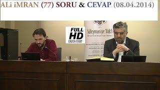 ALi iMRAN (77) SORU & CEVAP (08.04.2014)