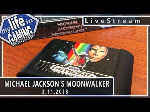 Michael Jackson's Moonwalker on the Sega Genesis :: 3.11.2018 LiveStream / MY LIFE IN GAMING - Michael Jackson's Moonwalker on the Sega Genesis :: 3.11.2018 LiveStream / MY LIFE IN GAMING