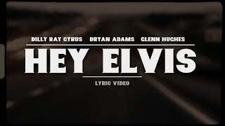 Billy Ray Cyrus (feat Bryan Adams & Glenn Hughes) - Hey Elvis
