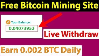 Free Bitcoin Cloud Mining Site - Live Withdraw Payment proof - Saylex
