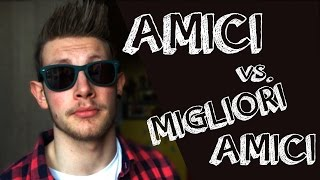 AMICI vs. MIGLIORI AMICI - Christian Infantino