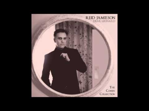 DANCE ME TO THE END OF LOVE (Leonard Cohen cover) REID JAMIESON