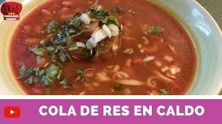 COLA de RES en caldo receta mexicana - Complaciendo Paladares