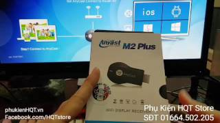 Hướng dẫn chuyển hình ảnh từ điện thoại lên tivi bằng HDMI không dây Anycast - 370k - 0364502205