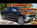 Brand New 2019 Silverado LT in the New Shadow Grey Metallic Color Review