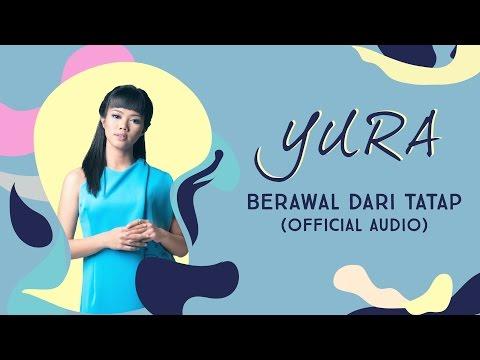 YURA YUNITA - Berawal Dari Tatap (Official Audio)