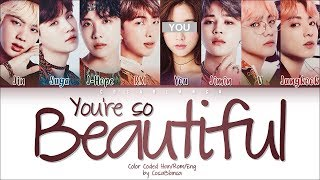 BTS (방탄소년단) – 「YOU'RE SO BEAUTIFUL」 [8 Members ver.] (Color Coded Lyrics Han|Rom|Eng)