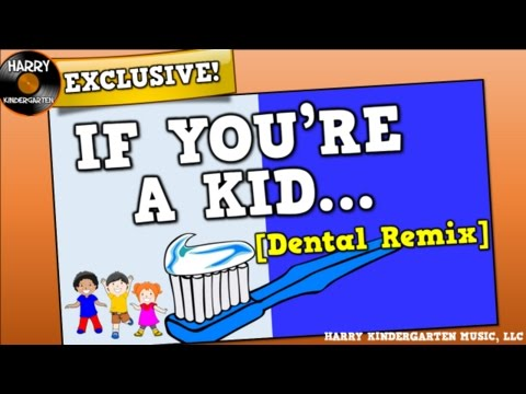 If You're a Kid [Dental Health Remix]  (song for kids about dental health)