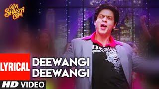 Lyrical: Deewangi Deewangi |  Om Shanti Om | Shahrukh Khan | Deepika Padukone | Vishal-Shekhar