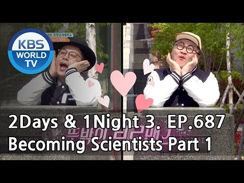 2Days & 1Night Season3 : Becoming Scientists Part 1 [ENG, TAI / 2018.05.20]