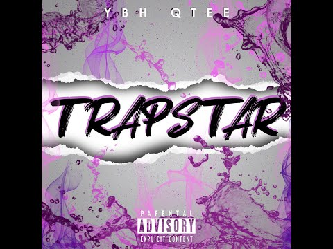 YBH Qtee - Trapstar (Official Audio)