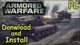 How to Download and Install Armored Warfare - Free2Play [PC]