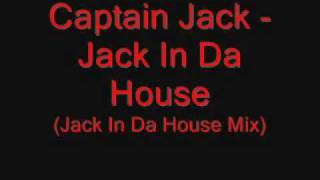 Captain Jack - Jack In Da House (Jack In Da House Mix).wmv