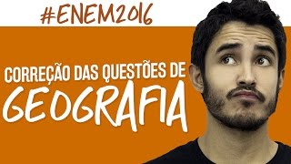 Correção ENEM 2016 - Geografia - Prof. Leandro Almeida