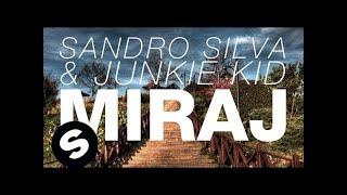 Sandro Silva & Junkie Kid - Miraj  Original Mix