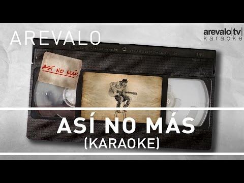 Arevalo - Así No Más [Karaoke Version]