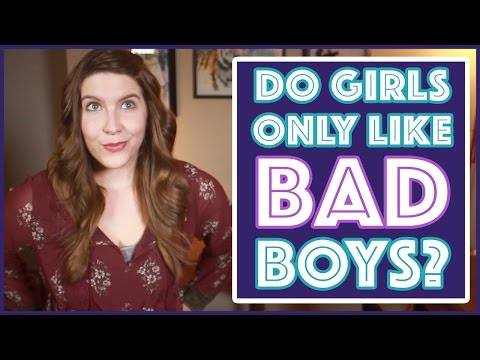Do Girls Only Like Bad Boys?