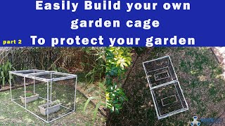 Step by step how to Build a do it yourself garden cover to protect your vegetables from pests