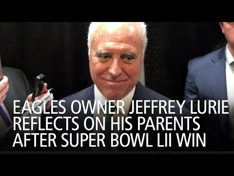 Eagles Owner Jeffrey Lurie Reflects On His Parents After Super Bowl LII Win