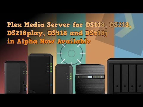 Plex Media Server for DS118, DS218, DS218play, DS418 and DS418j in Alpha  Now Available
