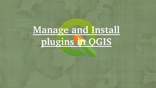 Manage and Install Plugins in QGIS