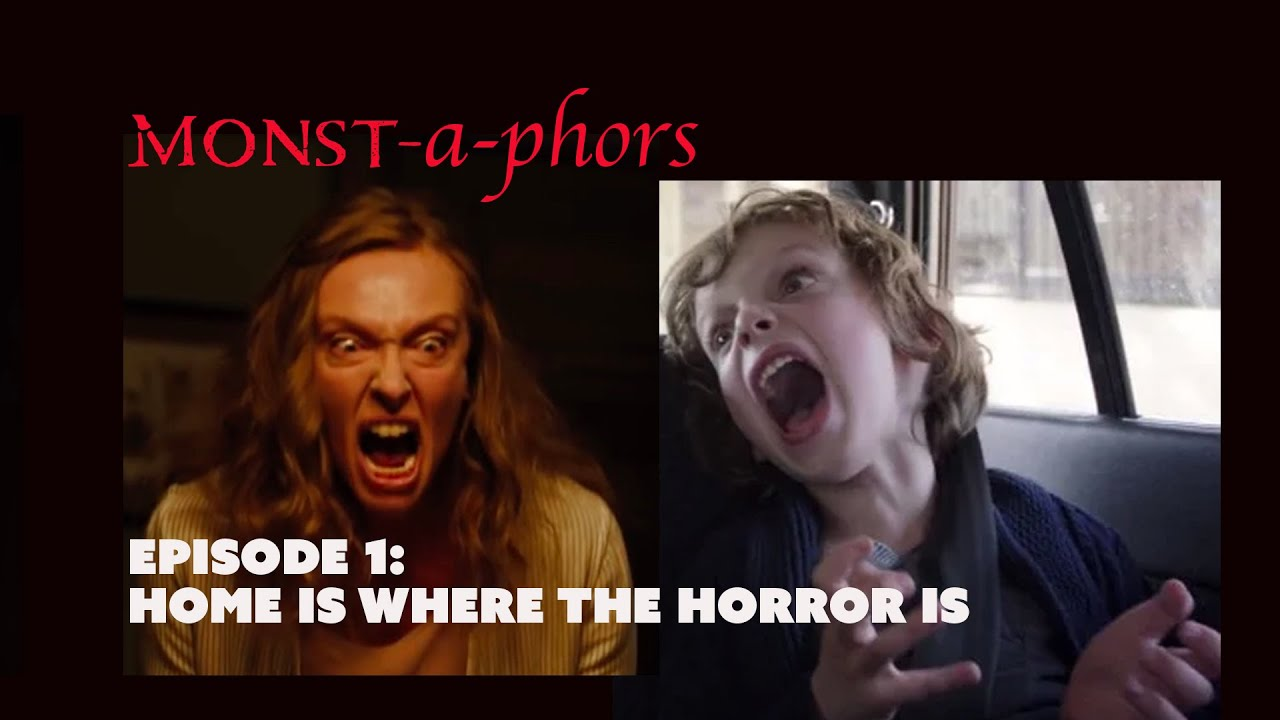 Monstaphors, Episode 1: Home is Where the Horror Is