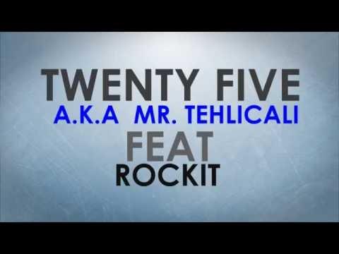 Twenty Five (Mr. Tehlicali) - BİTTİ! - BU SON'DU... Feat. Talkbox Roc Kit [2016]
