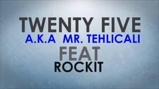 Twenty Five Mr Tehlicali BİTTİ BU SON 39 DU feat Talkbox Roc Kit 2016