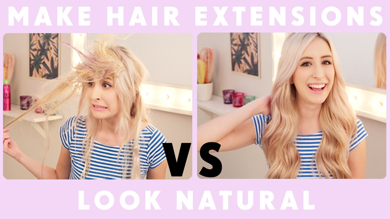 How To Make Hair Extensions Look Natural Youtube