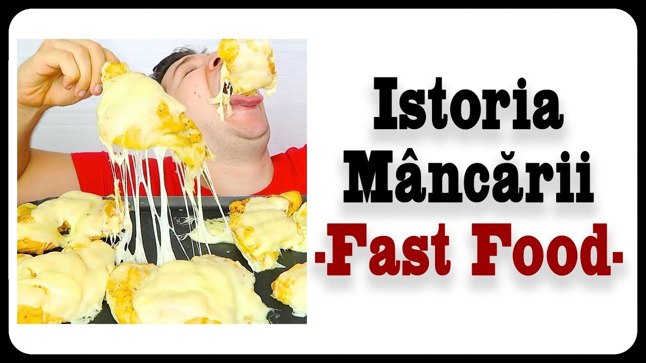Istoria Mâncării 2 [Fast Food]
