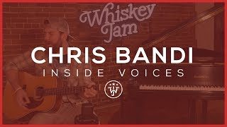 Inside Voices Chris Bandi Why I Don 39 t Drink Whiskey Jam.mp3
