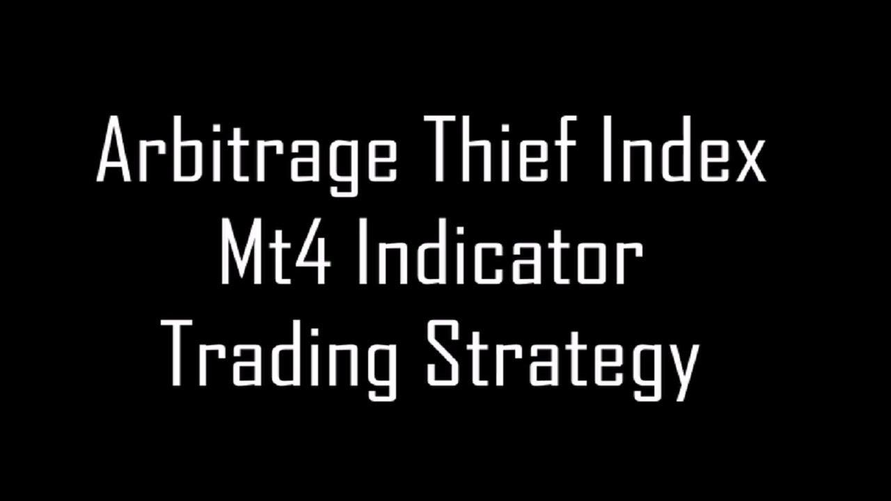Arbitrage Thief Index Mt4 Indicator Trading Strategy Youtube