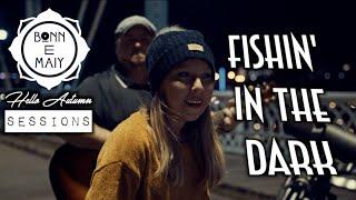 "Bonn E Maiy | Nitty Gritty Dirt Band Cover (""Fishin' In The Dark"")"