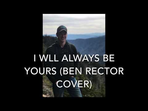 I Will Always Be Yours (Ben Rector Cover)