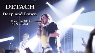 Detach - Deep and Down (12 марта, Sentrum)