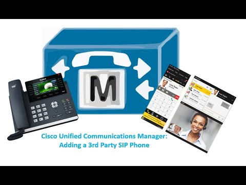 Cisco Unified Communications Manager (CUCM): Adding a 3rd Party SIP Phone